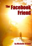 The Facebook Friend by Michelle Brauer