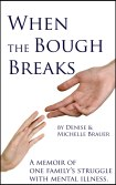 When the Bough Breaks by Denise Brauer and Michelle Brauer